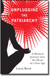 Unplugging the Patriarchy book by Lucia Rene